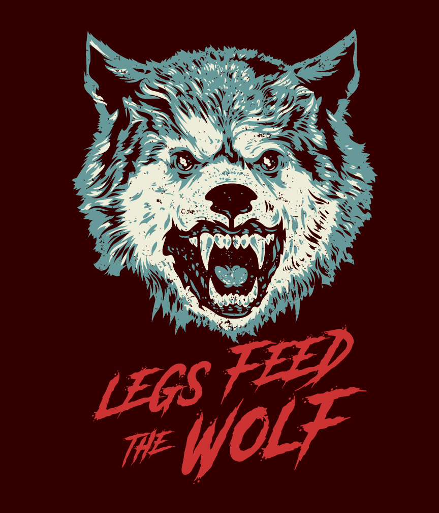 The Legs Feed the Wolf
