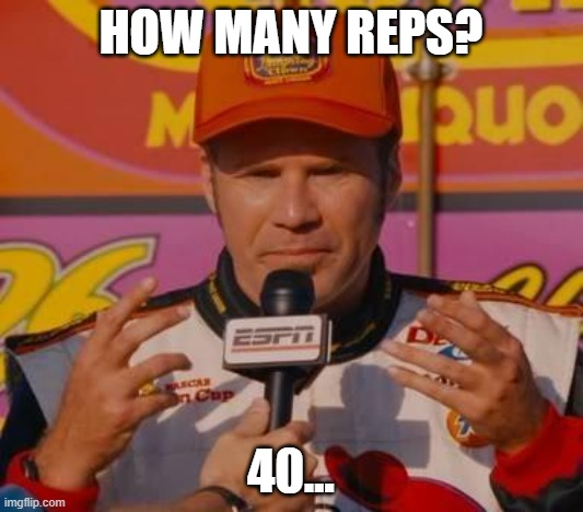 How Many Reps, 40?